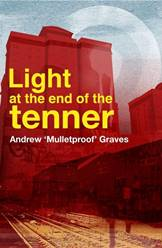 Light at the End of the Tenner
