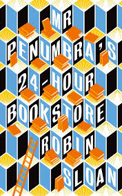 Mr Penumbra's 24-Hour Bookstore by Robin Sloan