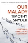 Our Malady : Lessons in Liberty and Solidarity