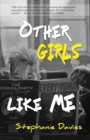 Other Girls Like Me